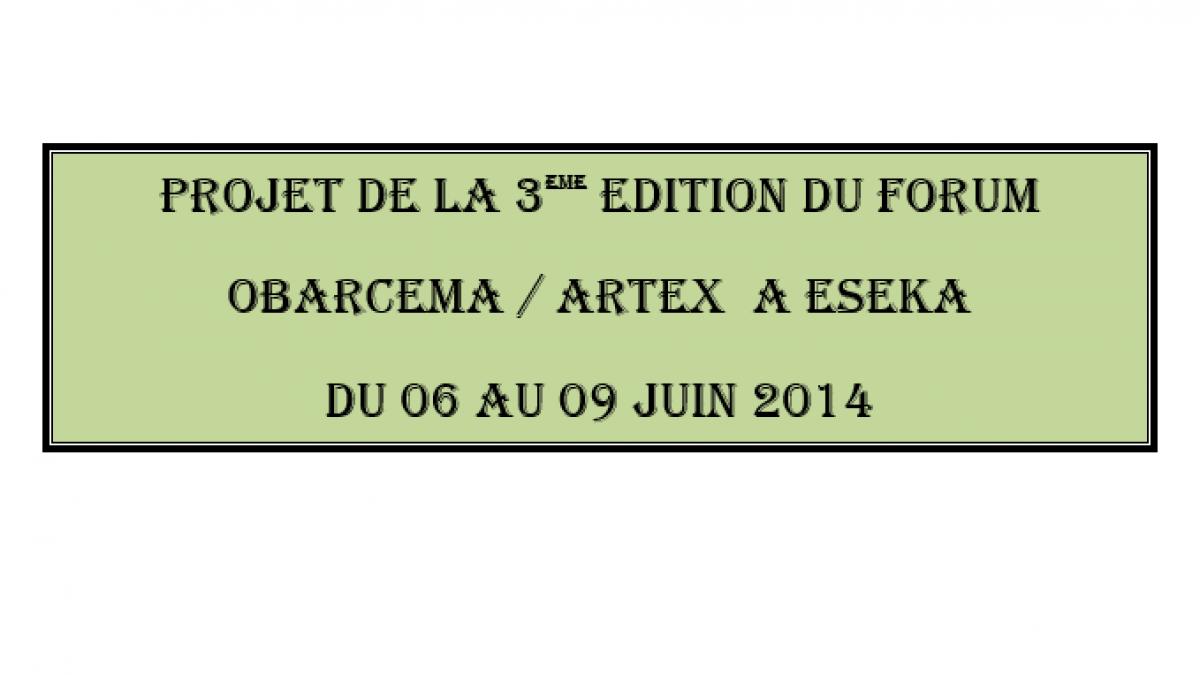 3ème édition du forum et foire d'art Obarcema/Artex de 2014